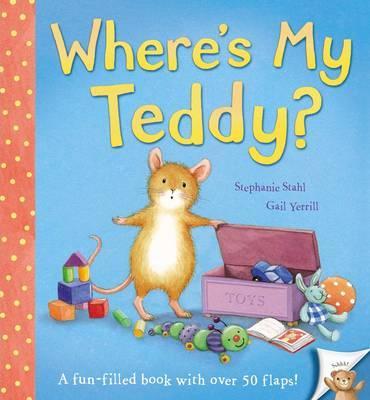 Where's My Teddy? - Stahl, Stephanie, and Yerrill, Gail