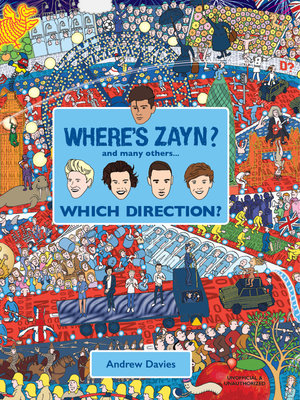 Where's Zayn: And Many Others.... Which Direction? - Davies, Andrew