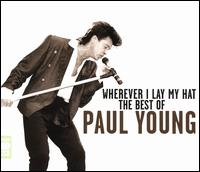 Wherever I lay My Hat: The Best of Paul Young - Paul Young