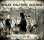 Wherever Yet May Be - Old Blind Dogs