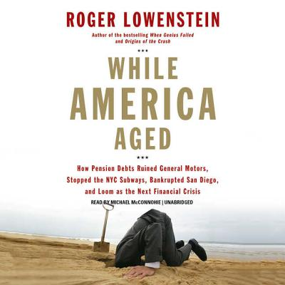 While America Aged Lib/E - Lowenstein, Roger, and McConnohie, Michael (Read by)