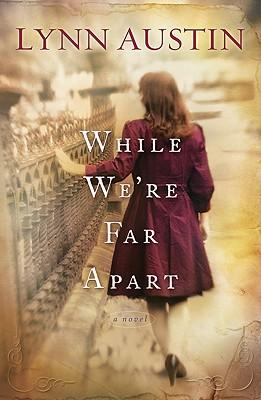 While We're Far Apart - Austin, Lynn N