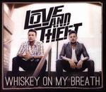 Whiskey On My Breath