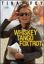 Whiskey Tango Foxtrot - Glenn Ficarra; John Requa