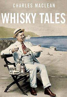 Whisky Tales - MacLean, Charles