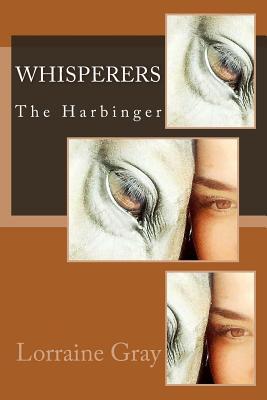 Whisperers: The Harbinger - Gray, Brooke (Photographer), and Cooke, Timothy (Photographer), and Gray, Lorraine
