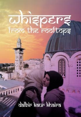 Whispers from the Rooftops - Khaira, Dalbir Kaur