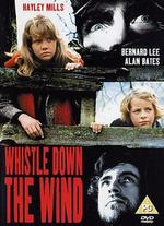 Whistle Down the Wind - Bryan Forbes