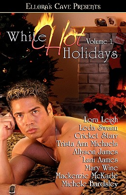 White Hot Holidays Volume 1 - Leigh, Lora