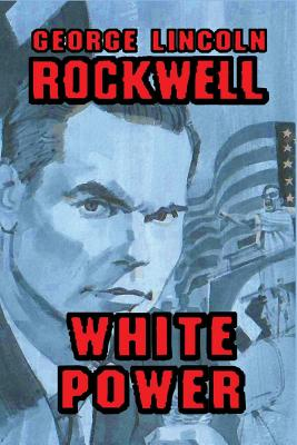 White Power - Rockwell, George Lincoln