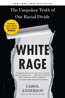 White Rage: The Unspoken Truth of Our Racial Divide - Anderson, Carol, Med
