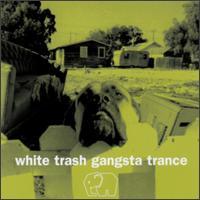 White Trash Gangsta Trance - Various Artists