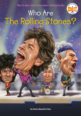 Who Are the Rolling Stones? - Rau, Dana Meachen, and Who Hq