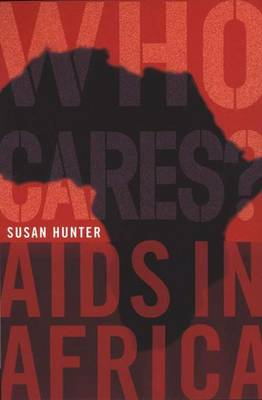 Who Cares?: AIDS in Africa - Hunter, Susan, PhD