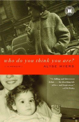 Who Do You Think You Are?: A Memoir - Myers, Alyse