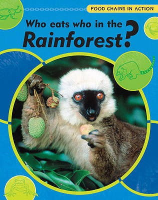 Who Eats Who In The Rainforest - Snedden, Robert