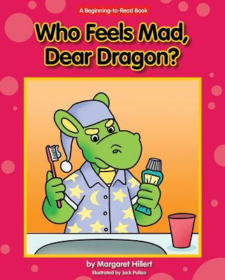 Who Feels Mad, Dear Dragon? - Hillert, Margaret