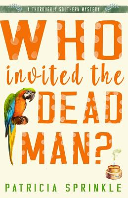 Who Invited the Dead Man - Sprinkle, Patricia