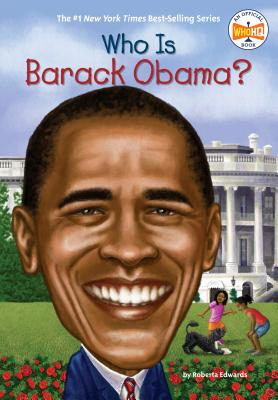Who Is Barack Obama? - Edwards, Roberta, and Who Hq