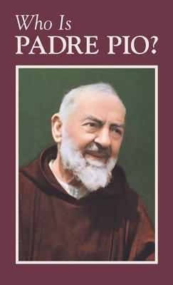 Who Is Padre Pio? - Anonymous