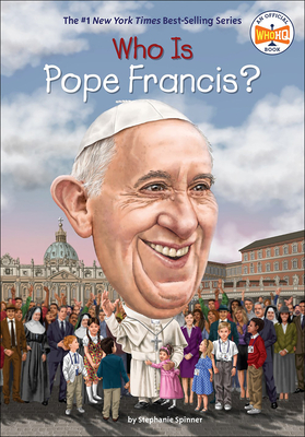 Who Is Pope Francis? - Spinner, Stephanie