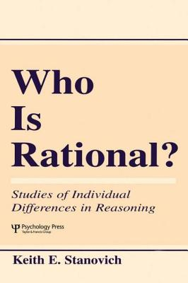 Who Is Rational?: Studies of Individual Differences in Reasoning - Stanovich, Keith E, Professor, PhD