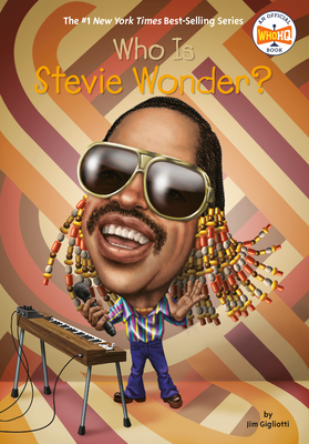 Who Is Stevie Wonder? - Gigliotti, Jim, and Who Hq