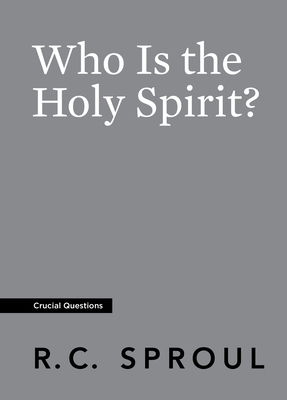 Who Is the Holy Spirit? - Sproul, R C