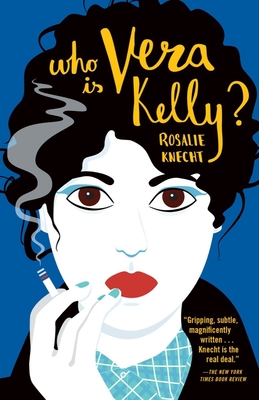 Who Is Vera Kelly? - Knecht, Rosalie