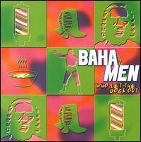 Who Let the Dogs Out [Japan Bonus Tracks] - Baha Men