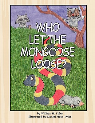Who Let the Mongoose Loose? - Tyler, William H