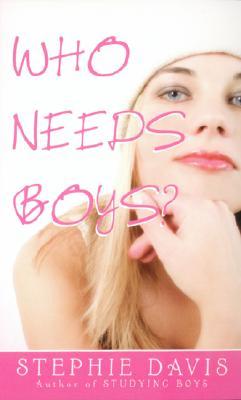 Who Needs Boys? - Davis, Stephie