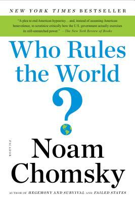 Who Rules the World? - Chomsky, Noam
