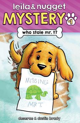 Who Stole Mr. T? - Brady, Dustin, and Brady, Deserae
