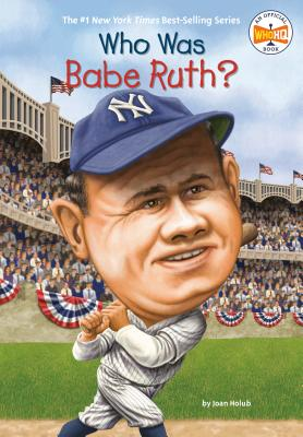 Who Was Babe Ruth? - Holub, Joan, and Who Hq