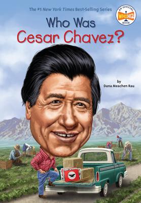 Who Was Cesar Chavez? - Rau, Dana Meachen, and Who Hq