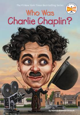 Who Was Charlie Chaplin? - Demuth, Patricia Brennan, and Who Hq