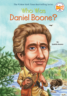 Who Was Daniel Boone? - Kramer, Sydelle, and Who Hq