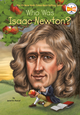 Who Was Isaac Newton? - Pascal, Janet B, and Who Hq