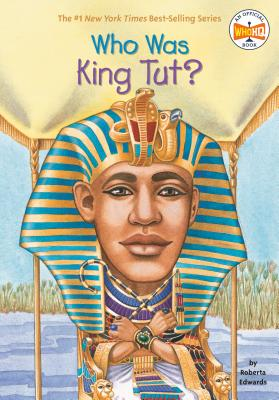 Who Was King Tut? - Edwards, Roberta, and Who Hq