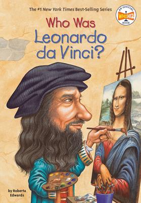 Who Was Leonardo Da Vinci? - Edwards, Roberta, and Who Hq