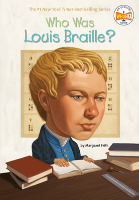 Who Was Louis Braille? - Frith, Margaret, and Who Hq