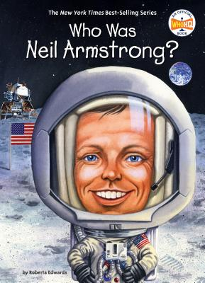 Who Was Neil Armstrong? - Edwards, Roberta, and Who Hq