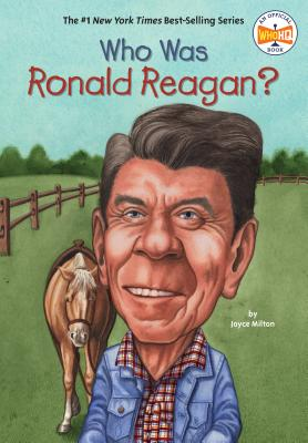 Who Was Ronald Reagan? - Milton, Joyce, and Joyce, Milton