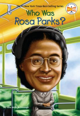 Who Was Rosa Parks? - McDonough, Yona Zeldis