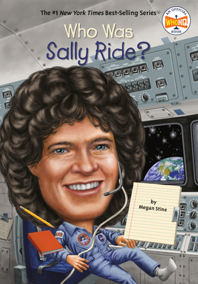 Who Was Sally Ride? - Stine, Megan, and Who Hq