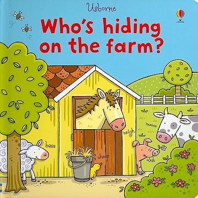 Who's Hiding on the Farm? - Watt, Fiona, and Harrison, Suzie (Designer)