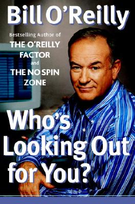 Who's Looking Out for You? - O'Reilly, Bill