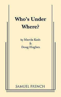 Who's Under Where? - Kash, Marcia, and Hughes, Doug