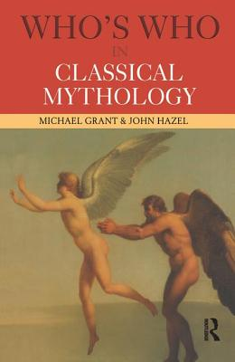 Who's Who in Classical Mythology - Grant, Michael, and Hazel, John, Ma